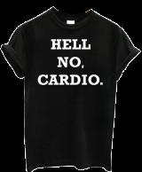 Hell No Cardio - StyleCracker